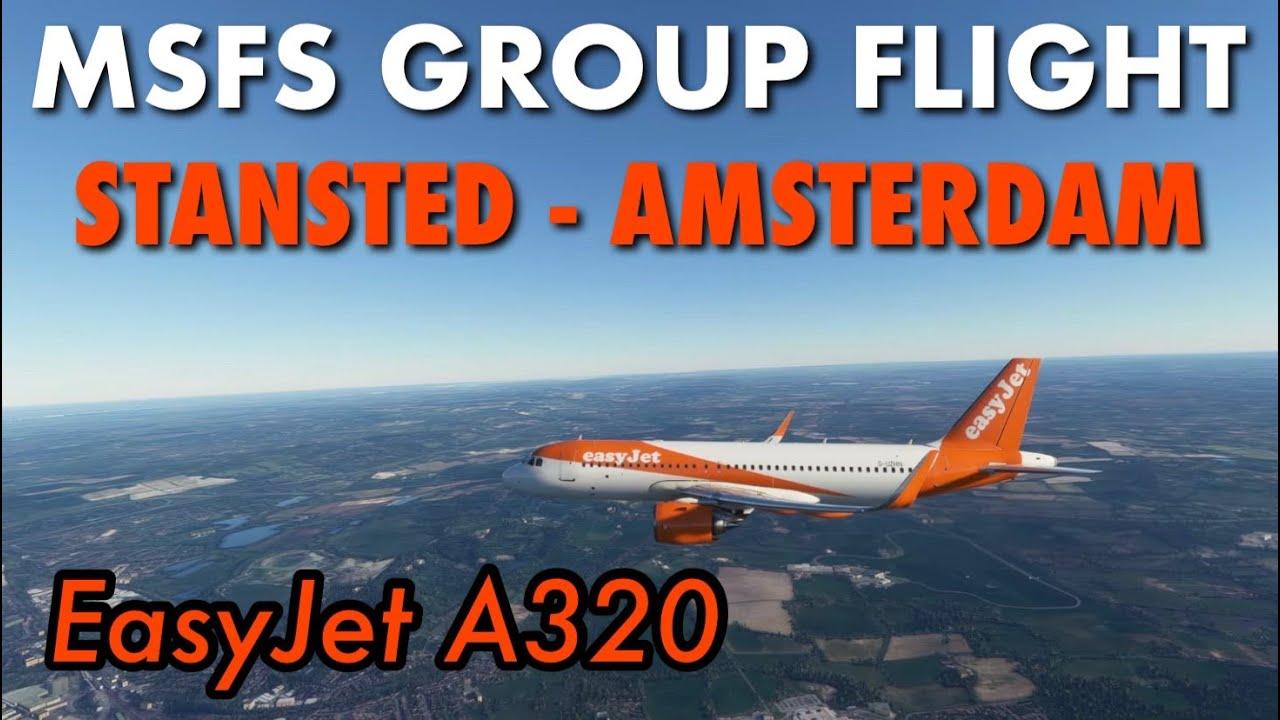 MSFS | STN-AMS Group Flight LIVESTREAM | EasyJet A320 | Flight Simulator 2020