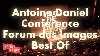 antoine daniel confrence au forum des images best of