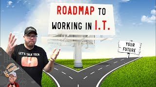 Where Do You Start in I.T.?  Discover Your Roadmap to Information Technology