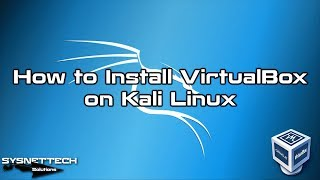How to Install VirtualBox on Kali Linux 2019   SYSNETTECH Solutions