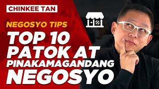 NEGOSYO TIPS: TOP 10 PATOK AT PINAKA MAGANDANG NEGOSYO