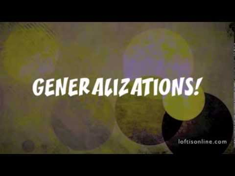GENERALIZATIONS: Everybody makes them...