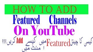 How to add Featured Channels on YouTube 2018 #Tech4Shani