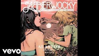 Jabberwocky - Alastor (Audio) ft. Mai Lan