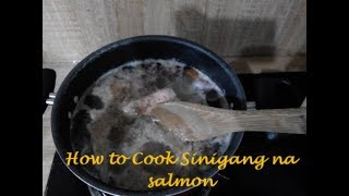 How to Cook Sinigang na Salmon