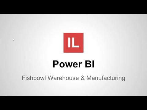 Power BI For Fishbowl Warehouse And Manufacturing