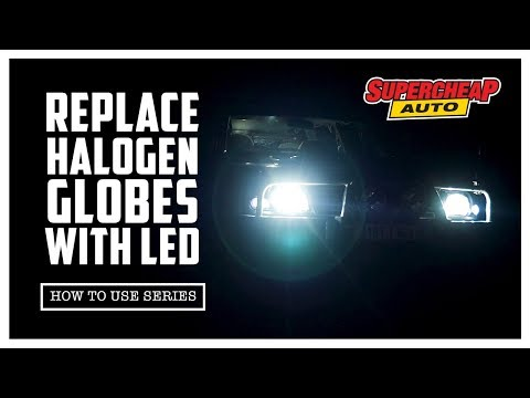 How To - Replace Halogen Globes With LED // Supercheap Auto