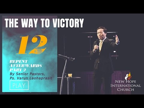 The way to victory 12: Repent afterwards part 2