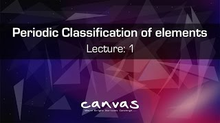 Periodic Classification of Elements - Class 10 - Lecture 1