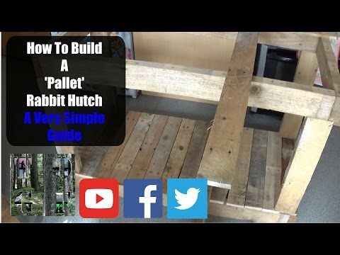 How To Build A Simple 'Pallet' Rabbit Hutch Part Two | A Beginners Guide | Simple Woodworking Tips |