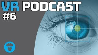FACEBOOK GIVING UP ON RIFT? MS EMPLOYEES ENCOURAGED TO PLAY RIVAL VR & MORE VR PODCAST EP 6