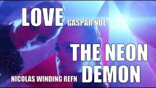 Love / The Neon Demon - Mash Up