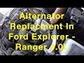 Alternator Replacment In Ford Explorer Ranger 4 0L