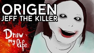 El TÉTRICO ORIGEN de JEFF THE KILLER - Draw My Life