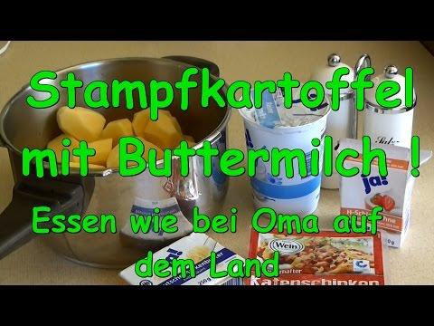 Stampfkartoffeln mit Buttermilch! Essen wie bei Oma auf dem Land !