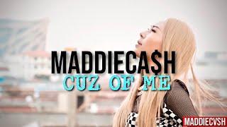 "MADDIECA$H - ""CUZ OF ME"" ผิดที่ฉันเอง [ Official Music Video ]"