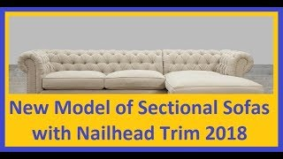 New Model of Sectional Sofas with Nailhead Trim 2018