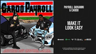 Payroll Giovanni & Cardo - ''Make It Look Easy'' (Another Day Another Dollar)