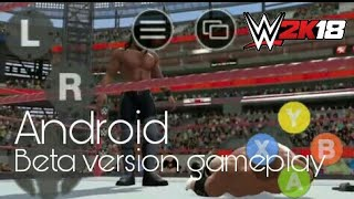 😱WWE 2k18 first Android gameplay of unofficial Xbox one beta version for Android device 😨😎
