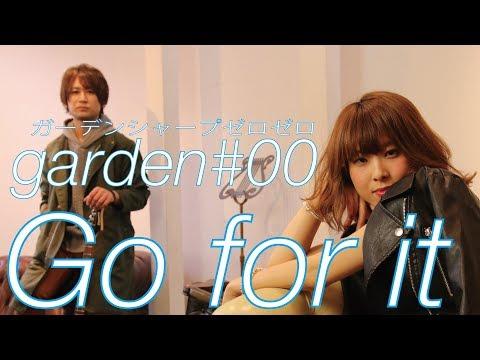 garden#00/Go for it