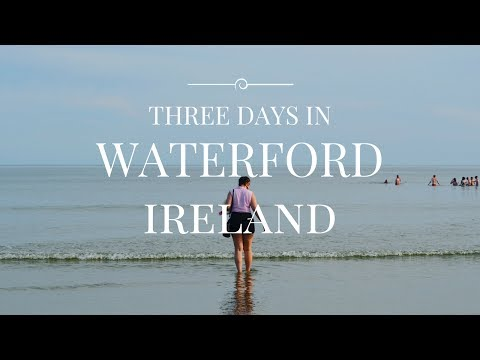 TRAVEL VLOG | 3 days in Waterford, Ireland