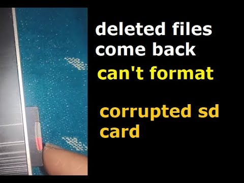Deleted files come back on sd card can't delete or format it