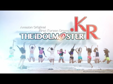 THE IDOLM@STER.KR Amazon Trailer (90 Sec. Version)
