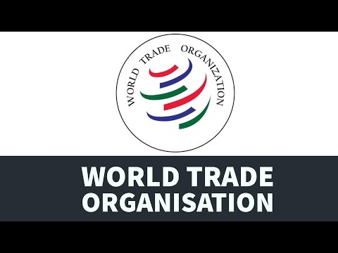 WTO - World Trade organisation - History, Members, Functioni