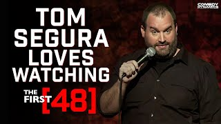 Tom Segura - The First 48