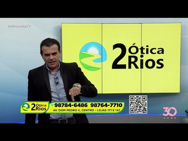 Ótica 2 Rios - 16-10-2021 - O Povo na TV