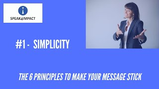 SIMPLE - First of the  six  principles to make your message stick.