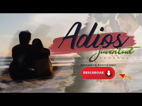 ADIOS JUVENTUD- zafiro sensual. cumbia sanjuanera MP3 PARA ESCUCHAR Y DESCARGAR