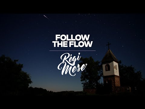 Follow The Flow – Régi mese