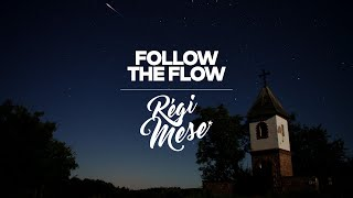 Follow The Flow - Régi mese [OFFICIAL MUSIC VIDEO]