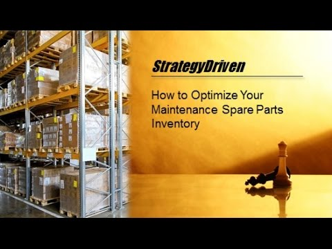 How to Optimize Your Maintenance Spare Parts Inventory | Business Performance Improvement