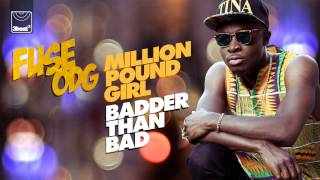 Fuse ODG - Million Pound Girl (Badder Than Bad) [UK Radio Edit]
