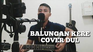 Download BALUNGAN KERE - NDARBOY GENK (Cover) Dul