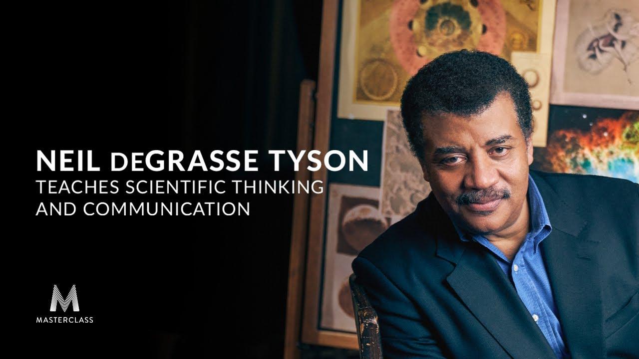 Neil deGrasse Tyson Teaches Scientific Thinking and Communication masterclass
