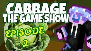 CABBAGE! The Gameshow! Episode 2: A NEW CONTESTANT?! Minecraft Gameshow!