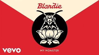 Blondie - My Monster (Official Audio)