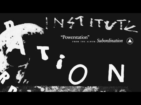 Institute - Powerstation (Official Audio)