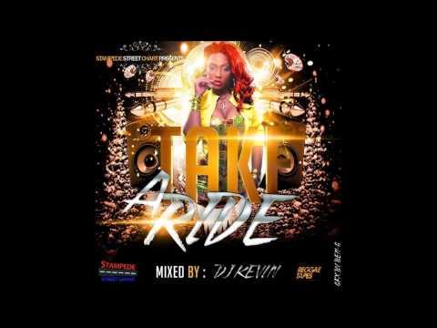 DJ KEVIN TAKE A RIDE DANCEHALL MIXTAPE MAY 2014
