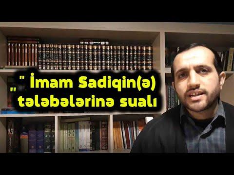 """"""" İmam Sadiqin tələbələrinə sualı. ( 4 ) """" Kamran Dadaşzadə"""