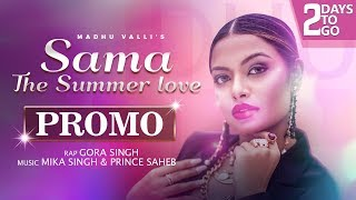 Sama - The Summer Love | Promo | Madhu Valli | Mika Singh | Gora Singh | Music & Sound | 16th May