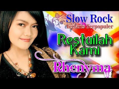 Slow Rock Indonesia Terbaik Terlaris dan Terpopuler | Rhenyma - Restuilah kami