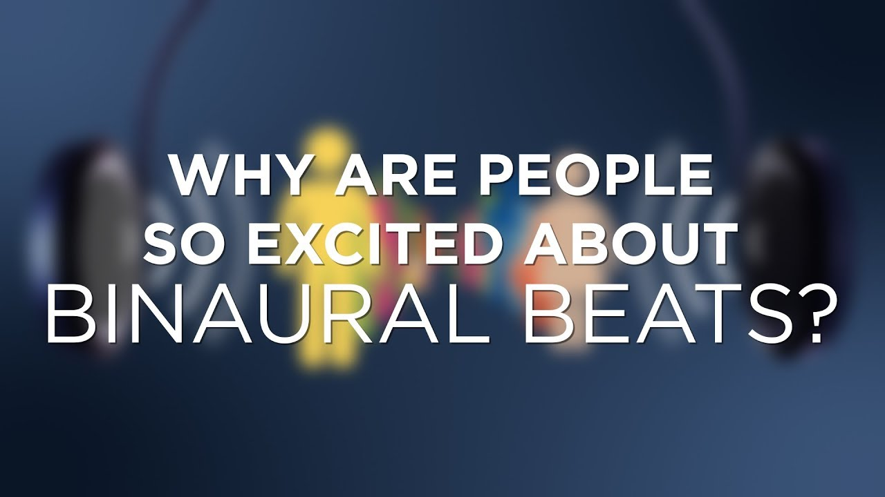Why are people so excited about binaural beats? Why should I care?