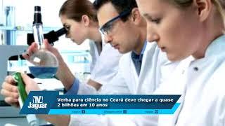 Verba para ciência no Ceará deve chegar a quase 2 bilhões em 10 anos