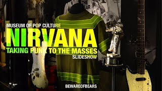 Nirvana: Taking Punk to the Masses | Museum of Pop Culture in Seattle, WA [Slideshow]