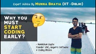 Why you must start Coding early by Munna bhaiya, IIT Delhi