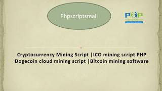Cryptocurrency Mining Script | Bitcoin Mining Software |ICO Mining Script PHP